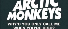 Jagwar Ma versiona 'Why'd You Only Call Me When You're High?', de Arctic Monkeys