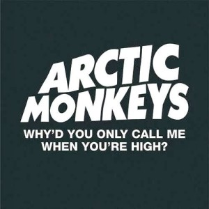 arctic_monkeys_whyd_you_only_call_me_when_youre_high_holder_image